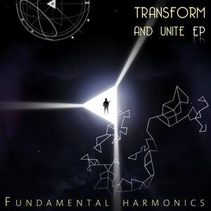 FUNDAMENTAL HARMONICS - Transform & Unite