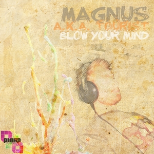 MAGNUS aka TOURIST - Blow Your Mind