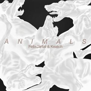 CARTAL, Felix vs KEATCH - Animals