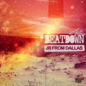 JR FROM DALLAS - Beatdown