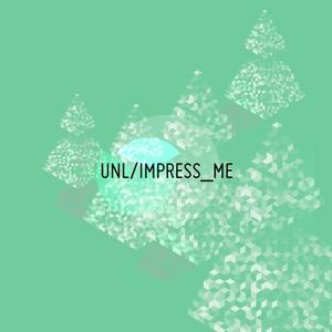 UNL - Impress Me