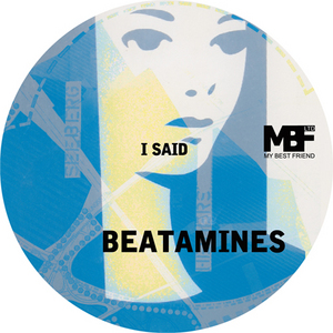 BEATAMINES - I Said EP