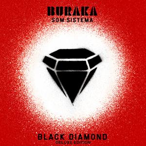 BURAKA SOM SISTEMA - Black Diamond (Deluxe Edition)