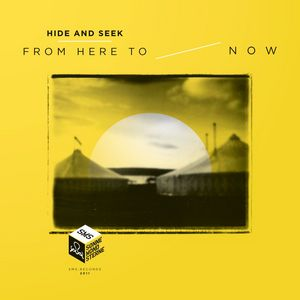HIDE & SEEK - From Here To Now