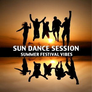 VARIOUS - Sun Dance Session - Summer Festival Vibes