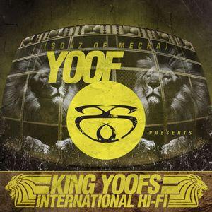 YOOF (SONZ OF MECHA) - King Yoofs International Hi-Fi