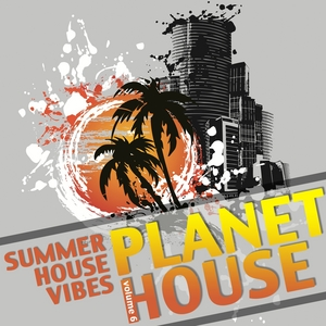 VARIOUS - Planet House Vol 6 (Summer House Vibes)