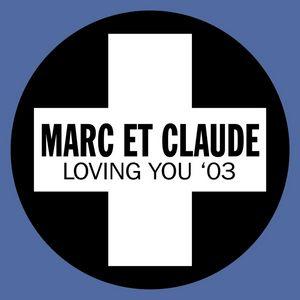 MARC ET CLAUDE - Loving You '03