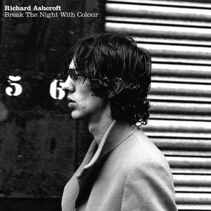 RICHARD ASHCROFT - Break The Night With Colour
