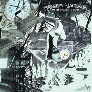 THE SLEEPY JACKSON - Devil Was In My Yard
