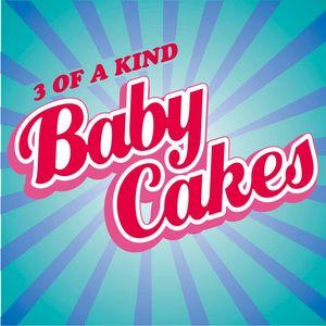 3 OF A KIND - Babycakes