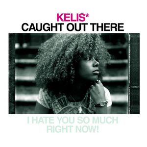 KELIS - Caught Out There (Explicit)