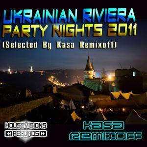 KASA REMIXOFF/VARIOUS - Ukrainian Riviera Party Nights (selected by Kasa Remixoff)