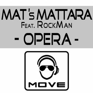 MATTARA, Mat's feat ROCKMAN - Opera