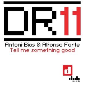 BIOS, Antoni/ALFONSO FORTE - Tell Me Something Good