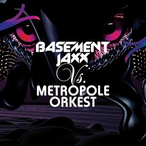 BASEMENT JAXX vs METROPOLE ORKEST - Basement Jaxx Vs Metropole Orkest