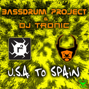 BASSDRUM PROJECT/DJ TRONIC - USA To Spain