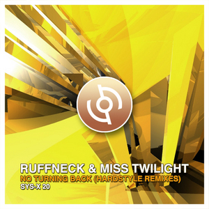 RUFFNECK/MISS TWILIGHT - No Turning Back (Hardstyle remixes)