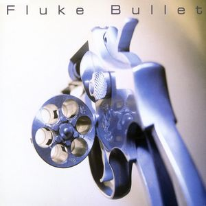 FLUKE - Bullet