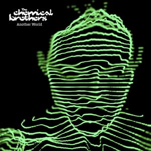 THE CHEMICAL BROTHERS - Another World