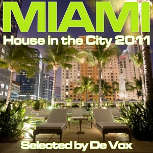 DE VOX/VARIOUS - Miami: House In The City 2011 (selected by De Vox)