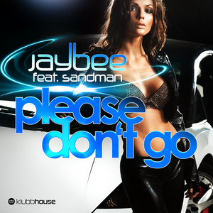JAYBEE feat SANDMAN - Please Don't Go