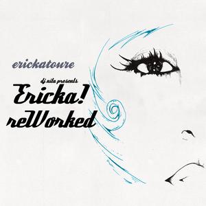 ERICKATOURE - Ericka Reworked!