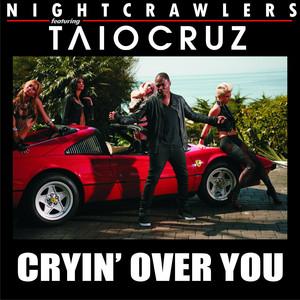 NIGHTCRAWLERS feat TAIO CRUZ - Cryin Over You