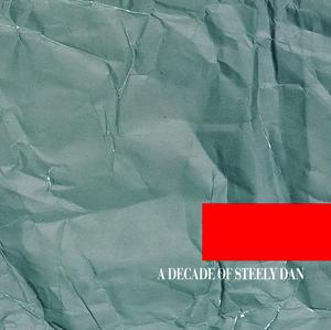 STEELY DAN - A Decade Of Steely Dan