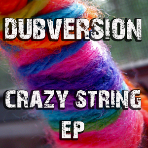 DUBVERSION - Crazy String EP