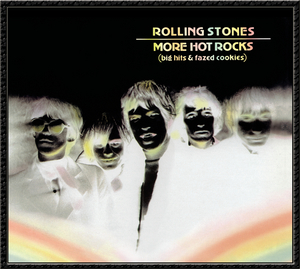 THE ROLLING STONES - More Hot Rocks (Big Hits & Fazed Cookies) (Remastered)