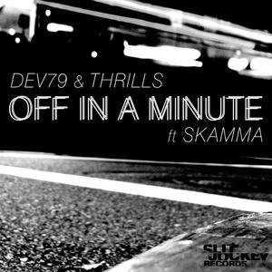 DEV79/THRILLS - Off In A Minute
