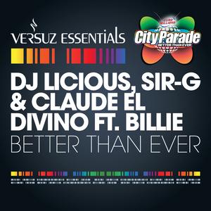 DJ LICIOUS/SIR-G/CLAUDE EL DIVINO feat BILLIE - Better Than Ever