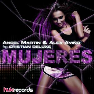 MARTIN, Angel/ALEX AVINO/CRISTIAN DELUXE - Mujeres