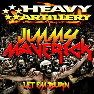 MAVERICK, Jimmy - Let Em Burn