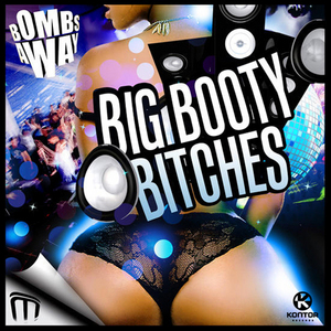 BOMBS AWAY - Big Booty Bitches
