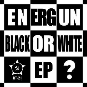 ENERGUN - Black Or White EP