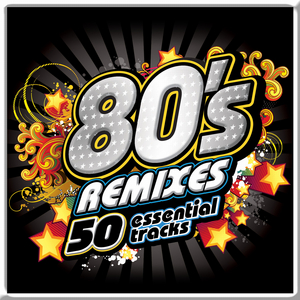 VARIOUS - 80's Remixes Essentials