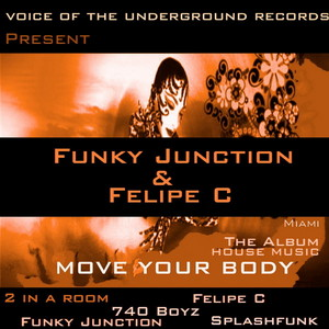 FUNKY JUNCTION/FELIPE C - Move Your Body