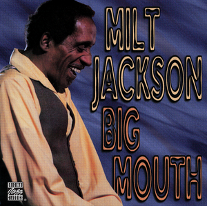 MILT JACKSON - Big Mouth