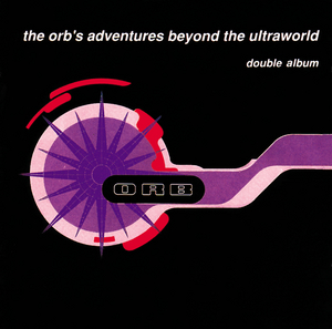 THE ORB - Adventures Beyond The Ultraworld