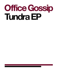 OFFICE GOSSIP - Tundra EP