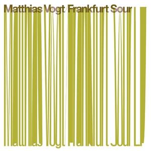 VOGT, Matthias - Frankfurt Sour