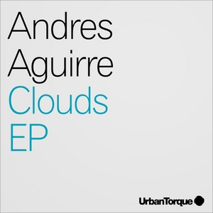 AGUIRRE, Andres - Clouds EP