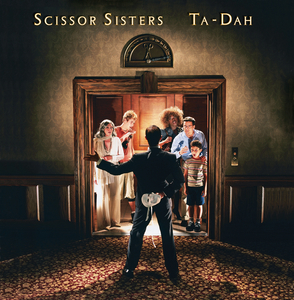 SCISSOR SISTERS - Ta Dah