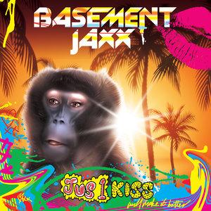 BASEMENT JAXX - Jus 1 Kiss
