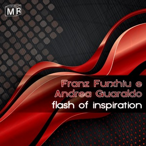 FURXHIU, Franz & ANDREA GUARALDO - Flash Of Inspiration