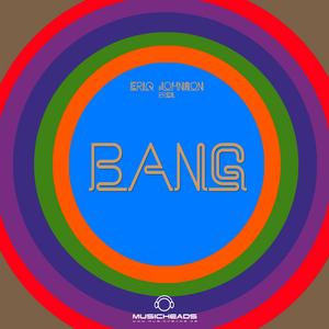 JOHNSON, Eriq/VARIOUS - Eriq Johnson Presents BANG