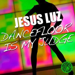 LUZ, Jesus - Dancefloor Is My Judge
