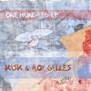 KISK & ROY GILLES - OneHundred EP